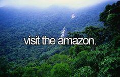 Bucket List: Visit the Amazon