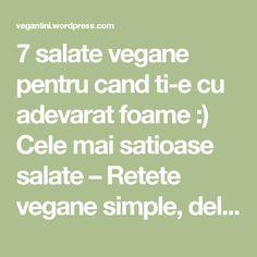 7 salate vegane pentru cand ti-e cu adevarat foame :) Cele mai satioase salate – Retete vegane simple, delicioase si sanatoase   Mancare vegana acasa