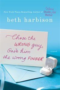 Chose the Wrong Guy, Gave Him the Wrong Finger Book by Beth Harbison | Hardcover | chapters.indigo.ca