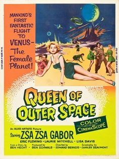 Queen of Outer Space (Allied Artists, 1958)one of the worst movies ever made. starring Zsa Zsa.