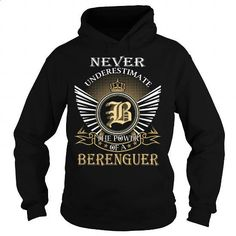 Never Underestimate The Power of a BERENGUER - Last Name, Surname T-Shirt - #thoughtful gift #hoodies/jackets