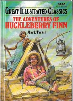 Great Illustrated Classics: The Adventures of Huckleberry Finn by Mark Twain Hardcover