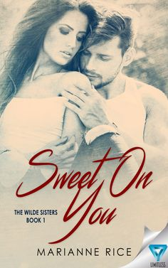 Sweet On You (The Wilde Sisters Book by [Rice, Marianne] Teen Romance Books, My Romance, Free Books, Good Books, Books To Read, Sisters Book, Really Hot Guys, New Shows, Paperback Books
