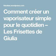Comment créer un vaporisateur simple pour le quotidien – Les Frisettes de Giulia