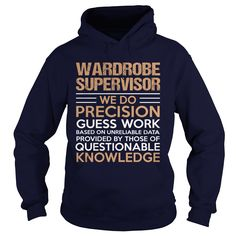 WARDROBE SUPERVISOR T-Shirts, Hoodies. ADD TO CART ==► https://www.sunfrog.com/LifeStyle/WARDROBE-SUPERVISOR-95709463-Navy-Blue-Hoodie.html?id=41382
