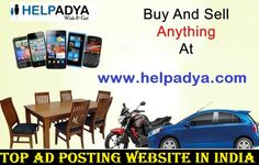 Top Ad Posting Website in India Help Adya is easy to use and bestClassified Website in Delhi, Indiawww.helpadya.com . Help Adya also known as search engine when comes to deliver services, it has both features of free and paid advertisement. Place your advert with Help Adya and your ad appear on site quickly. To know more call on 8527198118 and huge targeted audience on daily basis.