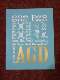 one two one two boom boom. What do you see, only that best sorority. Who do you that could be, that one the only AGD! - GT AGD canvas