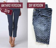 Paint polka dots onto a pair of jeans. | 38 Anthropologie Hacks