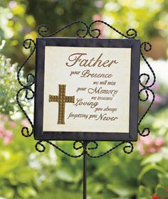 A personal favorite from my Etsy shop https://www.etsy.com/listing/208791843/memorial-father-garden-stake