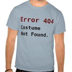 Error 404 Costume Not Found, Anti-Halloween Geek T-shirts