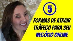 NEGÓCIO ONLINE – 5 formas de atrair tráfego, pessoas para seu Negócio On...