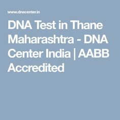 DNA Test in Thane Maharashtra - DNA Center India | AABB Accredited