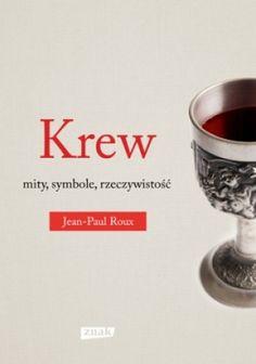 Jean- Paul Roux, Krew mity symbole rzeczywistość (5945254466) - Allegro.pl - Więcej niż aukcje.