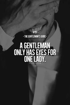 Hplyrikz: clear your mind here gentleman quotes, true gentleman, gentleman style, motivational Style Gentleman, Gentleman Rules, Quotes To Live By, Me Quotes, Motivational Quotes, Inspirational Quotes, Real Man Quotes, People Quotes, Lyric Quotes