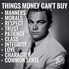 The things money can't buy. Wise Quotes, Success Quotes, Great Quotes, Words Quotes, Motivational Quotes, Funny Quotes, Inspirational Quotes, Sayings, Millionaire Mentor