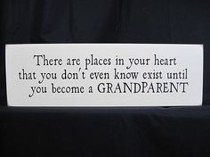 """There Are Places.. Grandparent Sign - 5x16"""" - So true & great for a new grandparent!"""