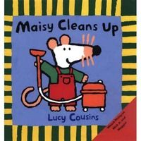 Maisy Cleans Up! By Lucy Cousins