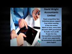 http://www.youtube.com/watch?v=l4mTIbXgWR0 - david wright accountants We offer a highly professional accountancy service covering Bridgend and the surrounding areas of South Wales if you would like a Free informal chat just give us a call.