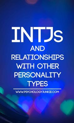 #INTJs and relationships with other #personality types! #MBTI #INTJ #relationships