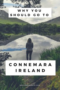 Why you should go to Connemara Ireland