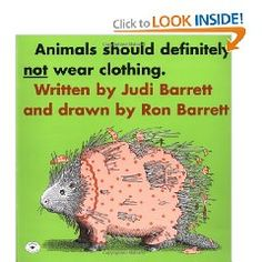 Animals Should Definitely Not Wear Clothing by Judi and Ron Barrett