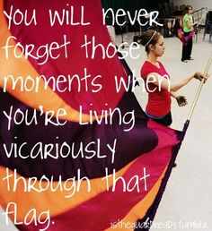 I'm not in colorguard, but I think I know what it's talking about. I'll never forget swinging that swingflag with everyone else. <3