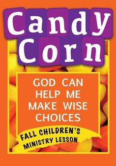 God can help us make wise choices using Candy Corn