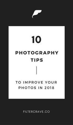 Check out these 10 Major Photography Tips to Improve Your Images in 2018 | Filtercrave #photographytips #photograph #instagram #newyear #2018 #photography #lightroom
