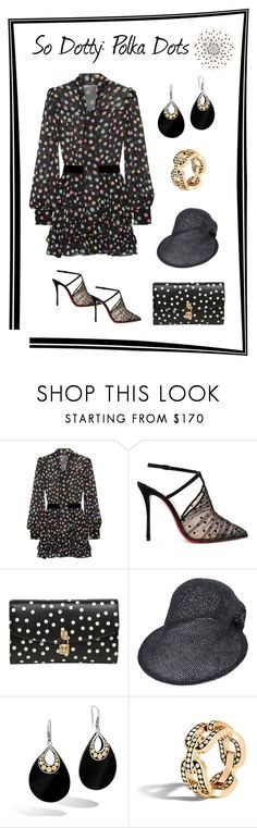 """""""So Dotty: Polka Dots"""" by karen-galves ❤ liked on Polyvore featuring Marc Jacobs, Christian Louboutin, Dolce&Gabbana, Paloma Barceló, John Hardy and PolkaDots"""
