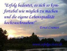 Erfolgszitat von Ernst Crameri Ernst Crameri  Schweizer Geschäftsmann und Schriftsteller (06.10.1959 - 06.10.2069)  Statement Ernst Crameri... (http://prg.li/m/217003)