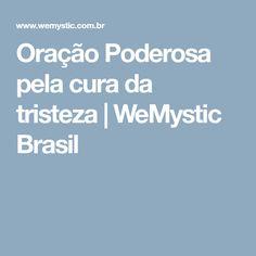 Oração Poderosa pela cura da tristeza | WeMystic Brasil