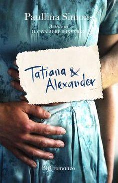Tatiana & Alexander (The Bronze Horseman #2) by Paullina Simons