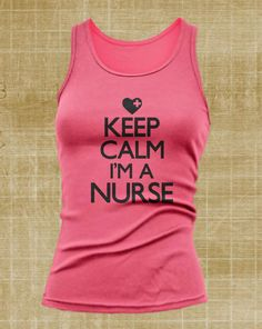 Keep Calm I'm A Nurse  Tank Top Medical Care by JermieScott, $14.99