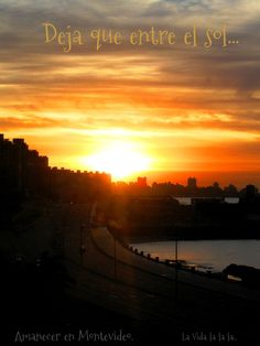 La Vida lalala...: Amanecer en Montevideo