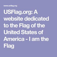 USFlag.org: A website dedicated to the Flag of the United States of America - I am the Flag