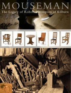 Mouseman: The Legacy of Robert Thompson of Kilburn, http://www.amazon.co.uk/dp/1905080387/ref=cm_sw_r_pi_awdl_iUfBwbAM58PY9