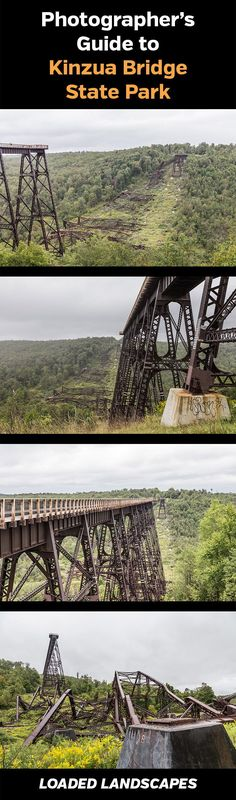 Guide to Photographing Kinzua Bridge State Park (Pennsylvania) #photography #landscapephotography