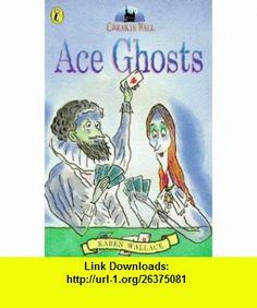 Creakie HallAce Ghosts (9780140379655) Karen Wallace , ISBN-10: 0140379657  , ISBN-13: 978-0140379655 ,  , tutorials , pdf , ebook , torrent , downloads , rapidshare , filesonic , hotfile , megaupload , fileserve