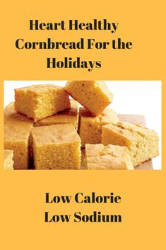 Heart Healthy Cornbread Recipe - Healing Heart Disease With Nurse Phyllis - Diabetic Recipes Sources Low Sodium Bread, No Sodium Foods, Low Sodium Diet, Low Sodium Meals, Low Sodium Soup, Low Salt Recipes, Low Sodium Recipes, Gourmet Recipes, Health Recipes