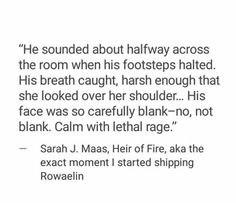 I was still shipping her with Chaol at this point but after queen of shadows I am 1000% rowaelin