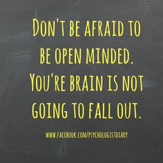 What a great way of saying it! http://cats.about.com  Don't be afraid to be open minded. You're brain is not going to fall out. :) #psychology #psychologistdiary #openminded  www.facebook.com/psychologistdiary