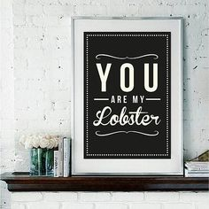 'You Are My Lobster' Retro Quote Print