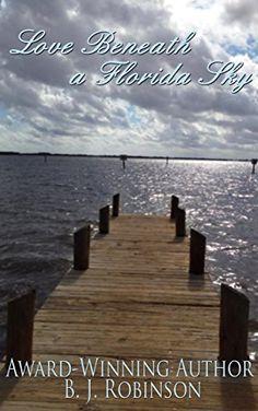 Love Beneath a Florida Sky by B. J. Robinson, http://www.amazon.com/dp/B00S6W7UZM/ref=cm_sw_r_pi_dp_n1aVub0N89KRR