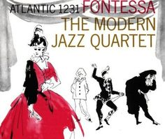 """Recorded from January 22 till  February 14, 1956, """"Fontessa"""" is an album by the Modern Jazz Quartet.  TODAY in LA COLLECTION on RVJ >> http://go.rvj.pm/9rv"""