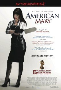 American Mary. Written  Directed By: Jen Soska and Sylvia Soska. (5/31/13).