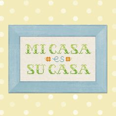 +This item is available for instant digital download*  A cute Mi Casa Es Su Casa counted cross-stitch pattern to personalize your belongings or adorn