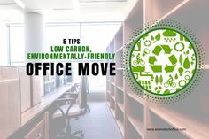 5 Tips for a Low Carbon, Environmentally-Friendly Office Move #Sustainability