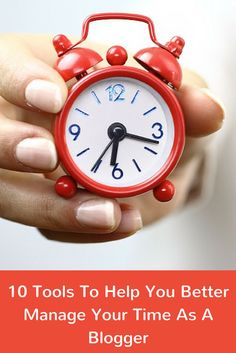 10 Tools To Help You Better Manage Your Time As A Blogger - @b2community
