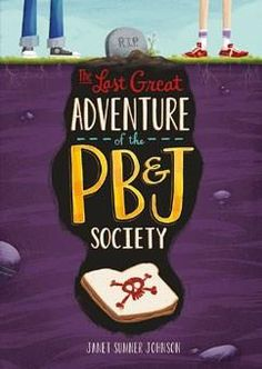 The Last Great Adventure of the PB & J Society by Janet Sumner Johnson #booktrotters #homelibrary