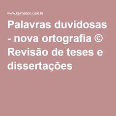 Palavras duvidosas - nova ortografia © Revisão de teses e dissertações